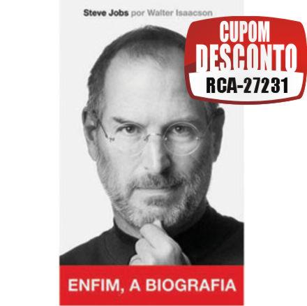 Cupom Efácil - Steve Jobs - A Biografia - Walter Isaacson