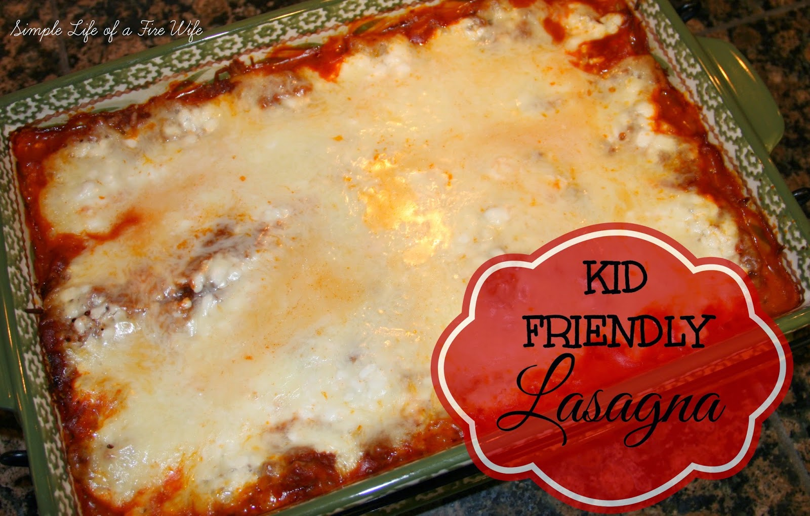 Simple life of a fire wife kid friendly lasagna for Better homes and gardens lasagna