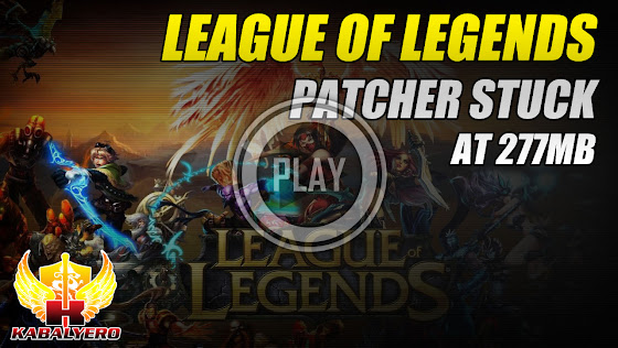 League Of Legends Patcher Stuck At 277MB