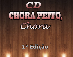CD+Chora+Peito,+Chora Chora Peito, Chora 1 Edio