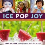 Ice Pop Joy - Organic, Healthy, Fresh, Delicious