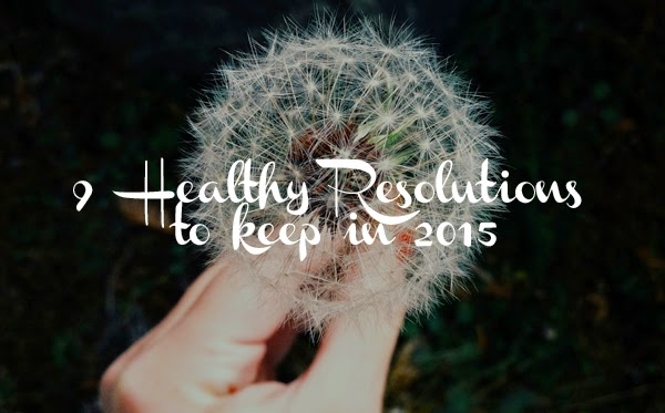 9 Healthy Resolutions for 2015