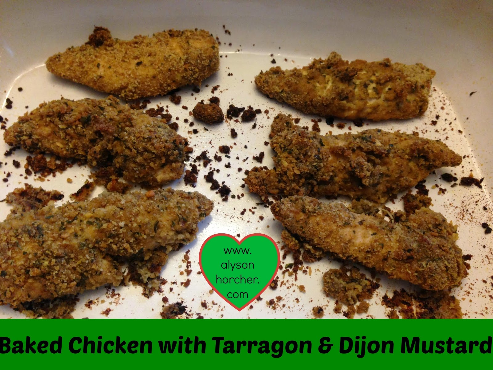 www.alysonhorcher.com, Baked Chicken with Tarragon and Dijon Mustard, Healthy recipes, clean eating, clean recipes, clean chicken dinners, kid friendly dinners, kid friendly meals, tasty tuesday, 21 day fix, 21 day fix extreme, 21 day fix nutrition plan, healthy and fit