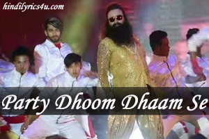 Party Dhoom Dhaam Se