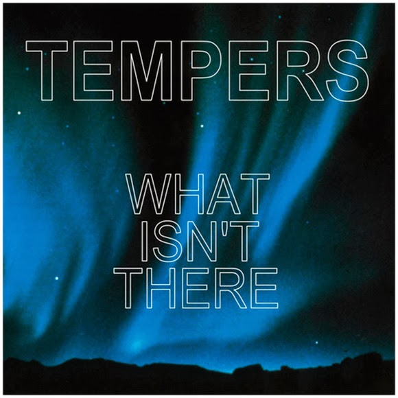 Tempers - What Isnt There