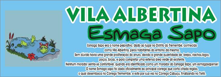 VILA ALBERTINA  - ESMAGA SAPO