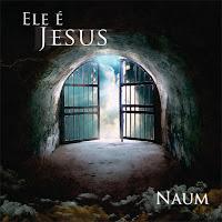 Naum - Ele é Jesus (2011)