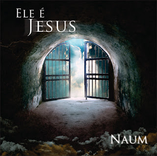 Download CD Naum   Ele é Jesus 2011