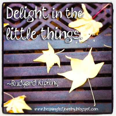 """Delight in the little things"" Rudyard Kipling quote. gratitude, thankfulness, simple pleasures"