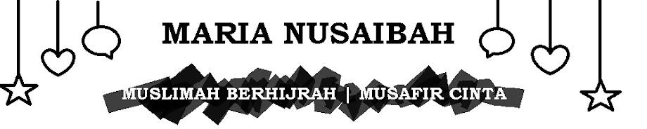 Maria Nusaibah | Musafir Cinta