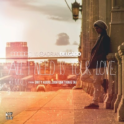 DEORRO and  ADRIAN DELGADO ALL I NEED IS YOUR LOVE TAI REMIX