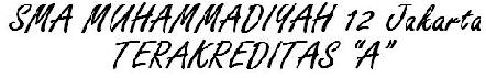 "SMA MUHAMMADIYAH 12 (TERAKREDITASI ""A"")"
