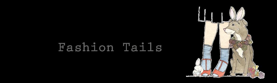 Fashion tails