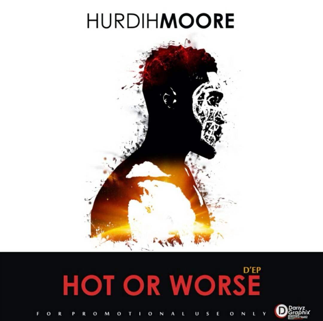 EP: Hurdihmoore - Hot or Worse (H.O.W)
