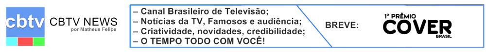 CBTV - Audiência da TV, Notícias da TV e Famosos