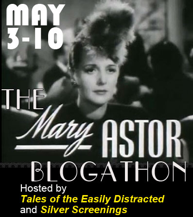 Mary Astor Blogathon!