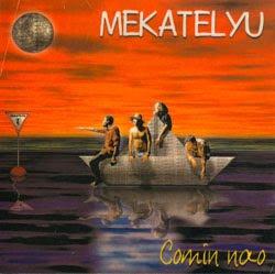 MEKATELYU - Comin' nao