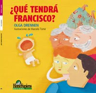"""""""Que tendrá Francisco"""", texto de Olga Dennem, Ed. HomoSapiens"""