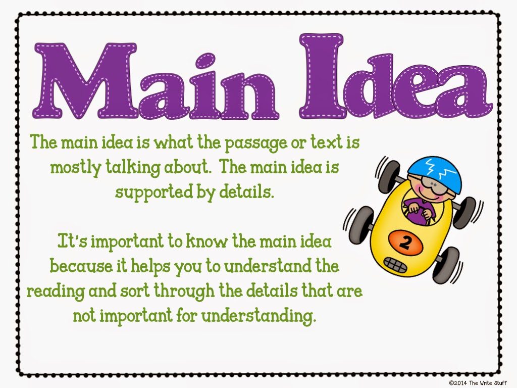 what was the main ideas of The main idea of a story is the central point or big picture concept that the reader should walk away with one of the best ways to determine the main idea is to identify things that are not the.