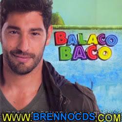Trilha Sonora Da Novela Balacobaco 2013 | músicas