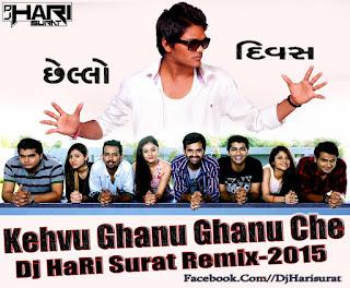 Kehvu Ghanu Ghanu Che (Chhello Divas) Dj HaRi Remix