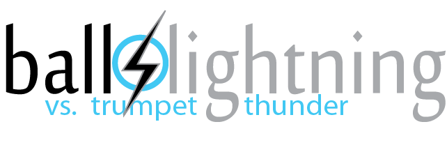 Ball Lightning vs. Trumpet Thunder