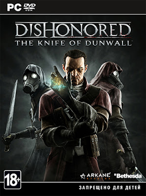 Dishonored Update 3 and The Knife of Dunwall