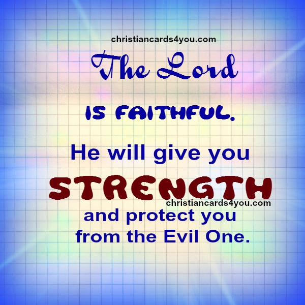 Christian Quotes from the Bible.  Nice bible verse, christian image,  protection, strength.