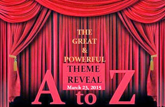 http://www.a-to-zchallenge.com/2015/02/the-great-and-powerful-to-z-theme.html