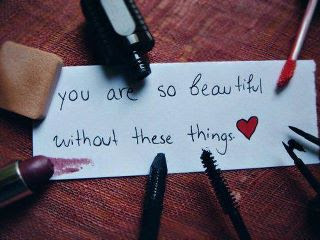 your beautiful no matter what :)