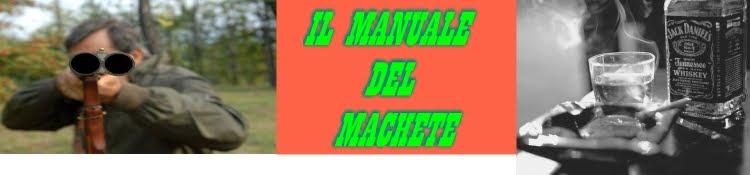 IL MANUALE DEL MACHETE