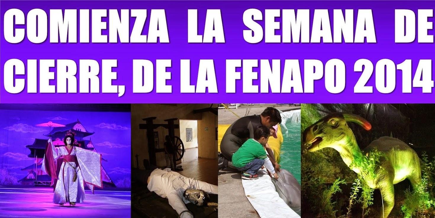 FENAPO 2014: LA MEJOR FIESTA DEL VERANO EN MÉXICO, Y EN EL MUNDO.