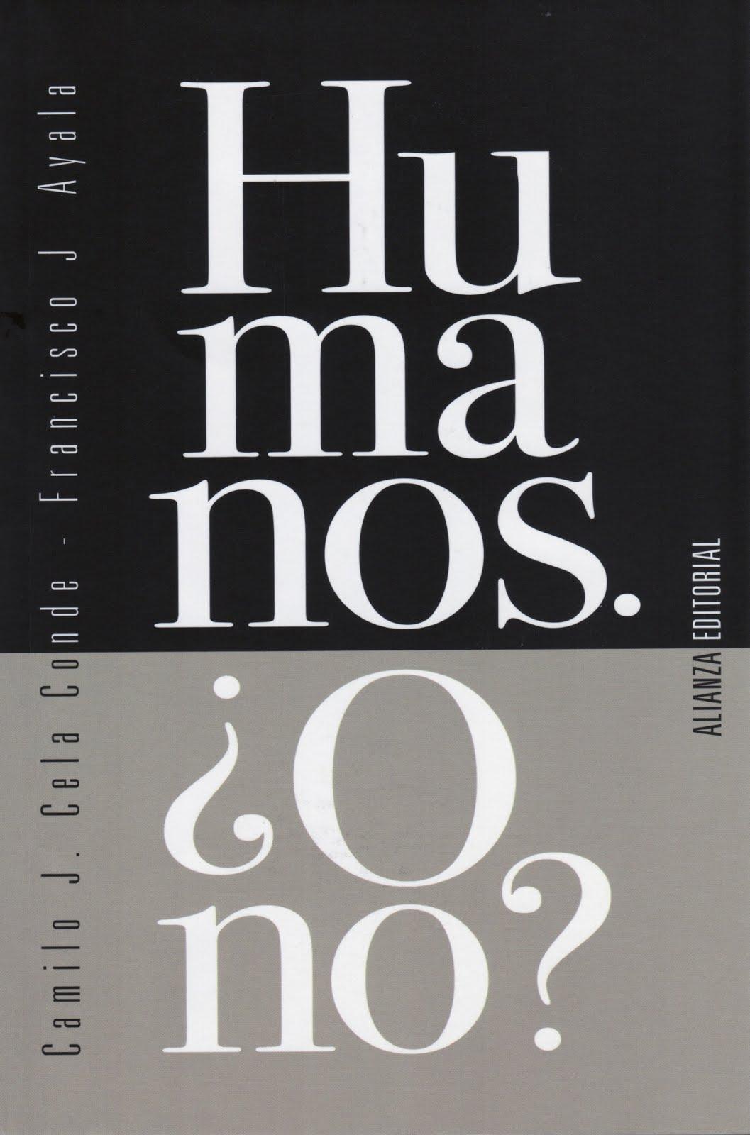 Camilo J. Cela Conde - Francisco J. Ayala (Humanos. ¿O no?)