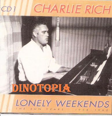 CHARLIE RICH - Lonely Weekends Vol.01 (The Sun Years 1958-1962)