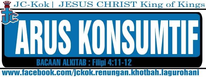 Renungan Kristen - Arus Konsumtif (Filipi 4:11-12)