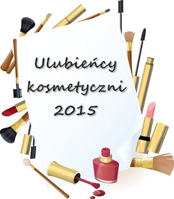Jak tradycja to tradycja - ulubieńcy kosmetyczni 2015!