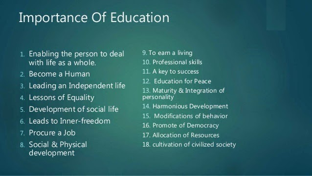 why is education important for the Why is education so important in life education is important in any society parents, teachers and even political leaders encourage education in our society.