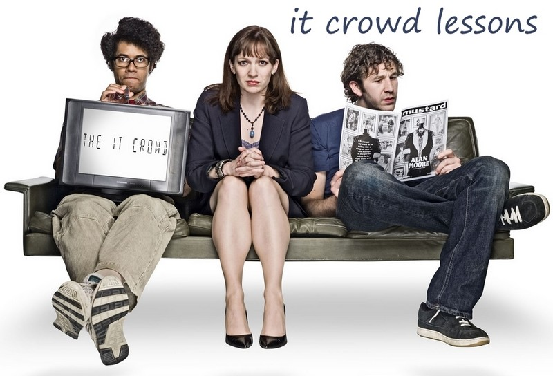 IT CROWD LESSONS