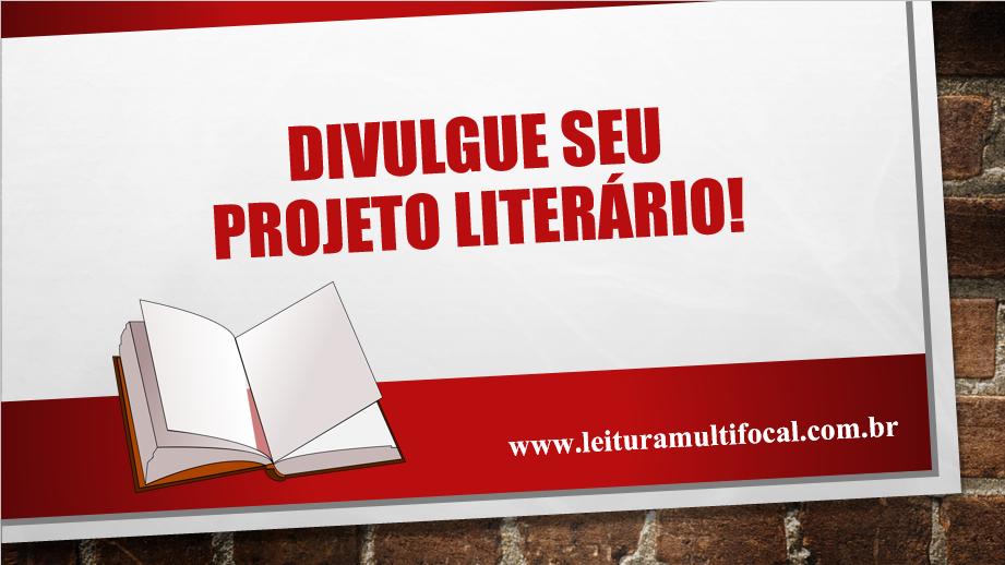 Divulgue seu Projeto Literário