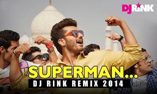 SUPERMAN (TEVAR) DJ RINK REMIX 2014 - AUSTRALIA EDITION