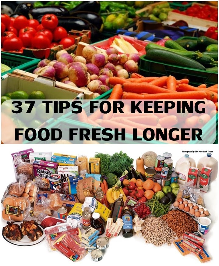 37 Tips For Keeping Food Fresh Longer