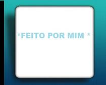 *** FEITO POR MIM ***