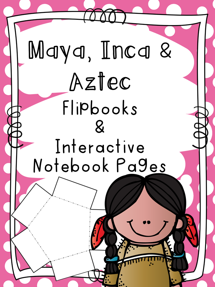 http://www.teacherspayteachers.com/Product/Maya-Inca-Aztec-Interactive-Notebook-Pages-1495742