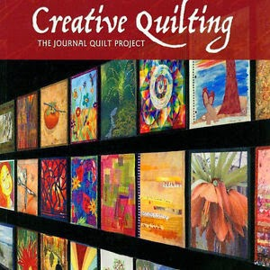 Creative Quilting: The Journal Quilt Project