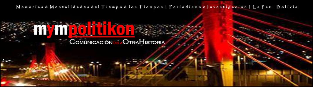 mympolitikon, historias de Bolivia, blog de abraham sahua
