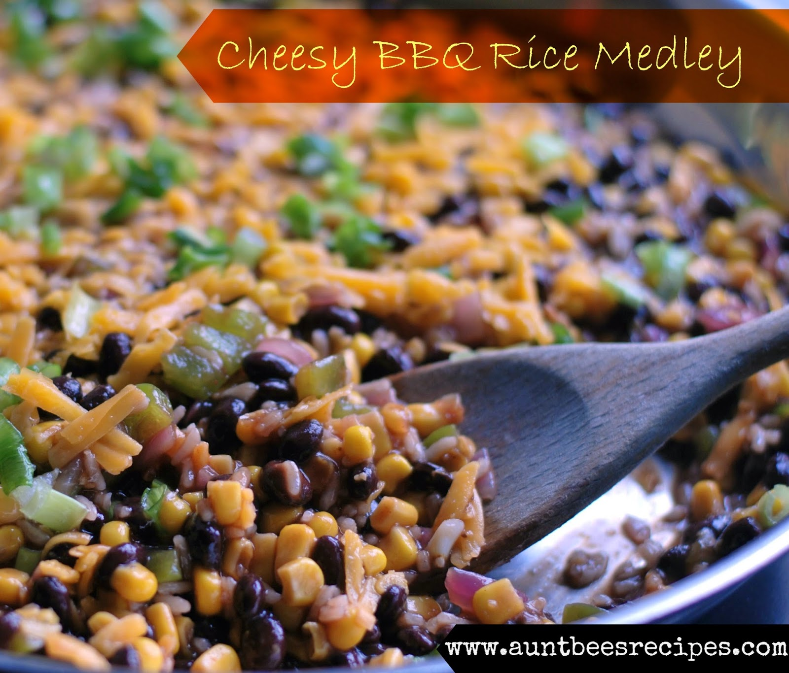 Cheesy BBQ Rice Medley | Aunt Bee's Recipes
