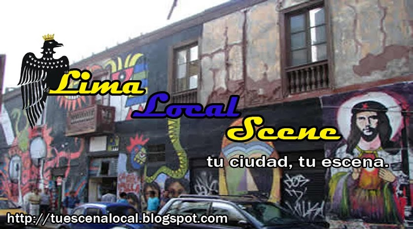 Lima Local Scene :::::::: Tu Escena