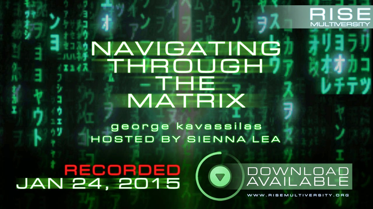 """george kavassilas: what is occuring right now in the 3D Matrix and how to transcend the programming of the """"light vs dark"""" paradigm  Rise-Event-2015-01-24-%5BCard-Download%5D"""