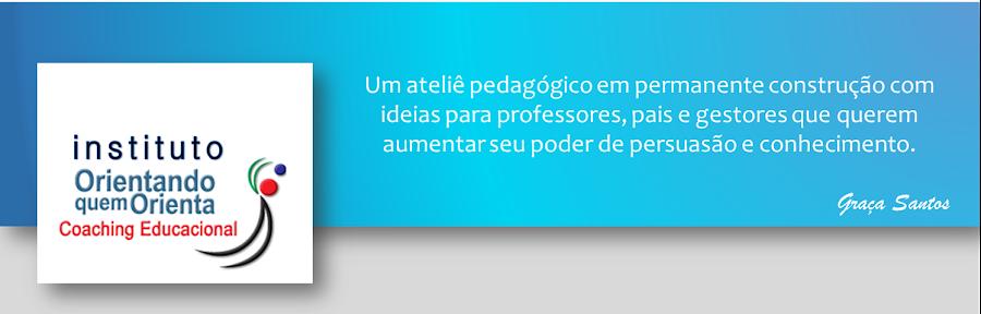 Orientando quem ORIENTA:                           Coaching Educacional