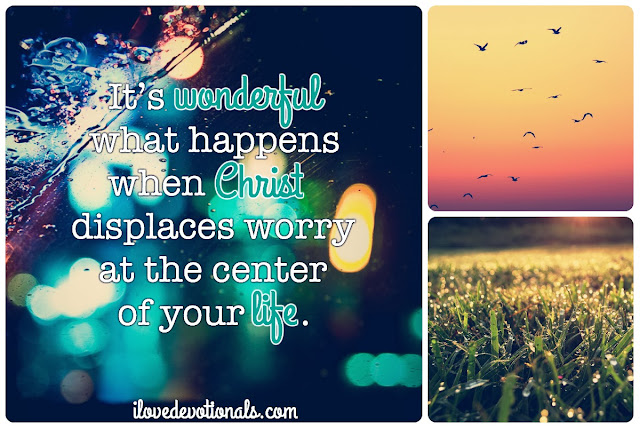 Quotes about worrying and God Philippians 4:6-7